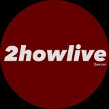 2how Live :
