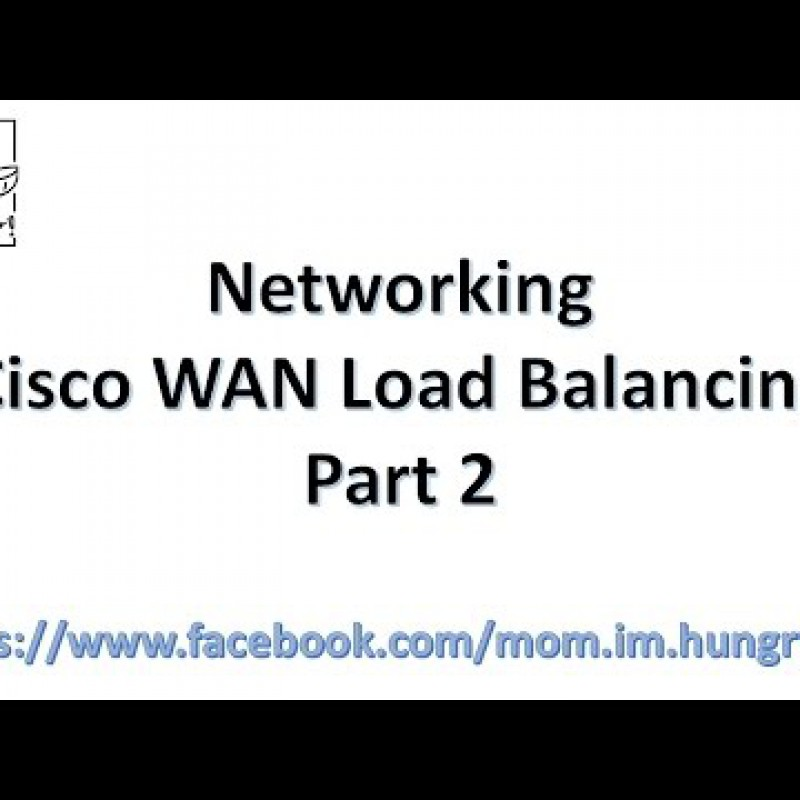 Networking : Cisco Basic WAN Load Balancing Part II