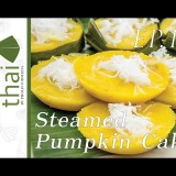 สอนการทำ Kanom Thai : EP19 Steamed Pumpkin Cake