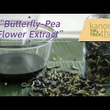 Kanom Thai tip & trick : Butterfly-Pea Flower Extract